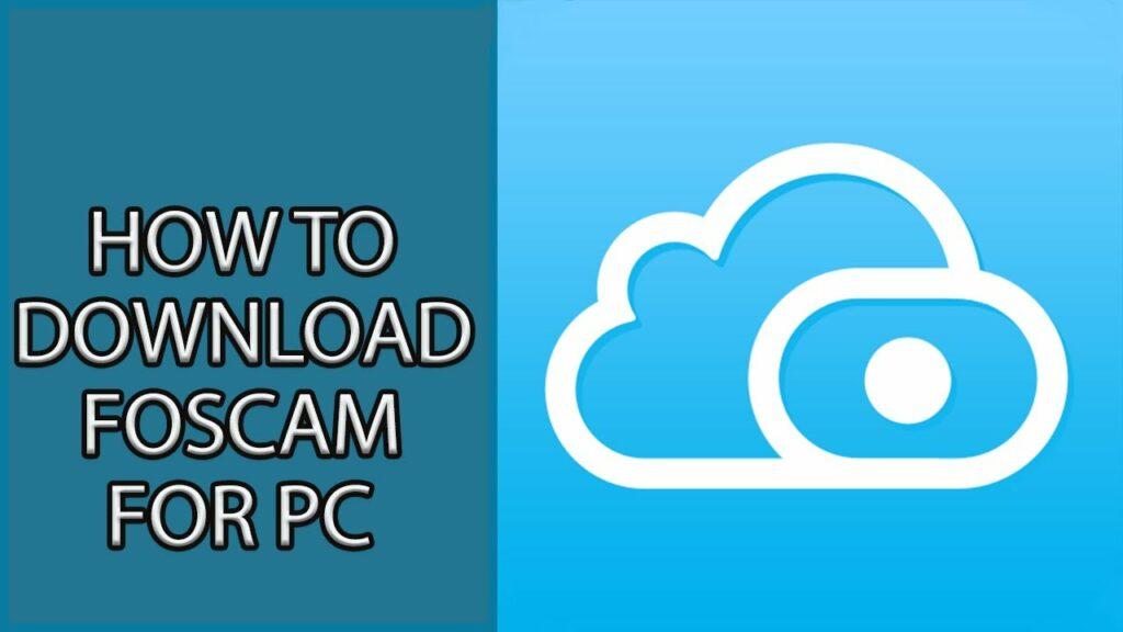 Foscam App for PC